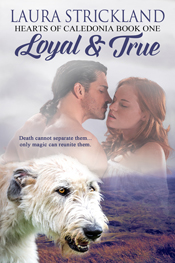 Loyal and True -- Laura Strickland
